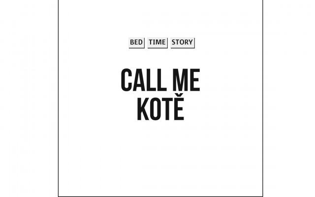 Call Me Kotě: Pohádka na dobrou noc (max. délka 20 minut)