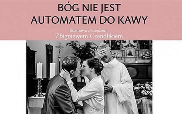 Kniha Zbigniewa Czendlika Bóg nie jest automatem do kawy