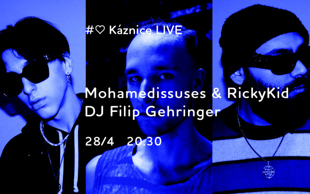 Káznice LIVE: Mohamedissues & Ricky Kid a DJ Filip Gehringer