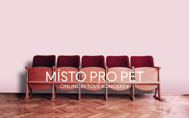MÍSTO PRO PĚT: online bytové koncerty