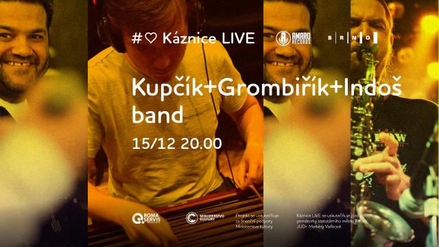 Káznice LIVE: Kupčík+Grombiřík+Indoš band