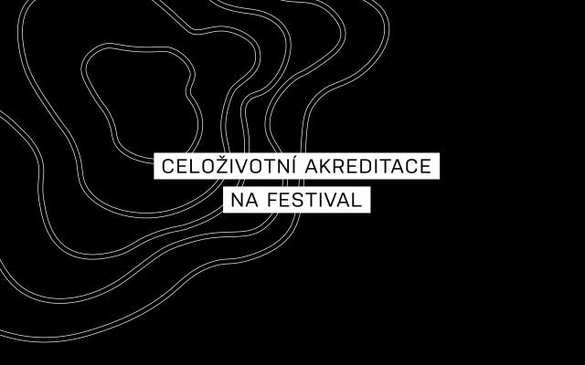 Chci celoživotní akreditaci na festival