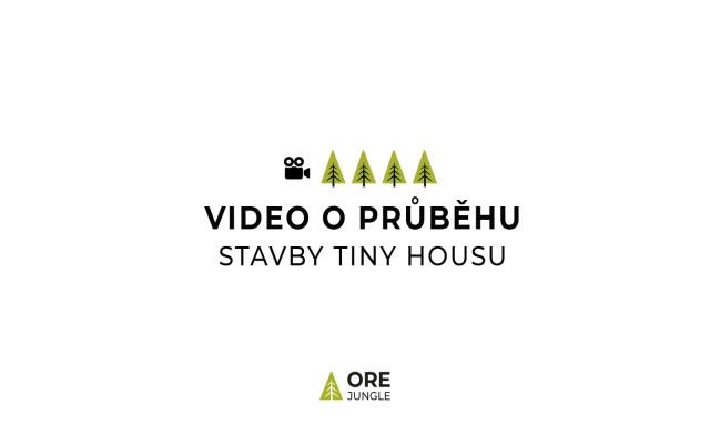 Video o průběhu stavby tiny housu