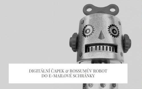 Digitální Čapek & Rossumův robot do e-mailové schránky