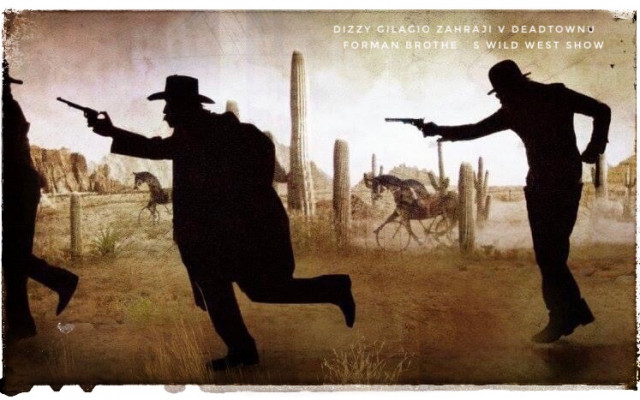 Deska kapely Dizzy Gilagio a volný vstup na představení Deadtown divadla bratří Formanů