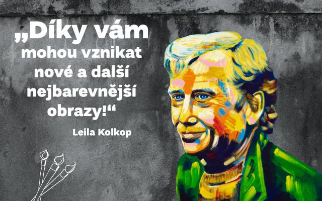 Podpořím tvorbu Leily Kolkop, protože se mi líbí, co dělá