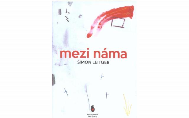 Kniha básní Šimona Leitgeba Mezi náma
