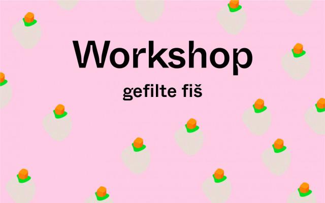 Kulinářský workshop - gefilte fiš