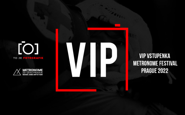 To je VIP vstupenka Metronome Prague 2022