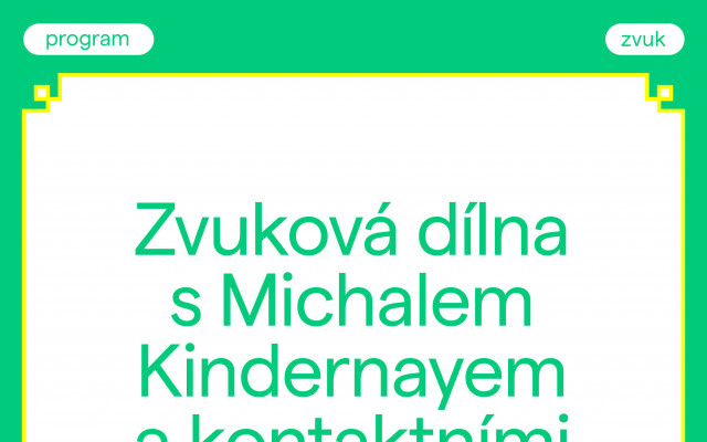 Zvuková dílna s Michalem Kindernayem a kontaktními mikrofony