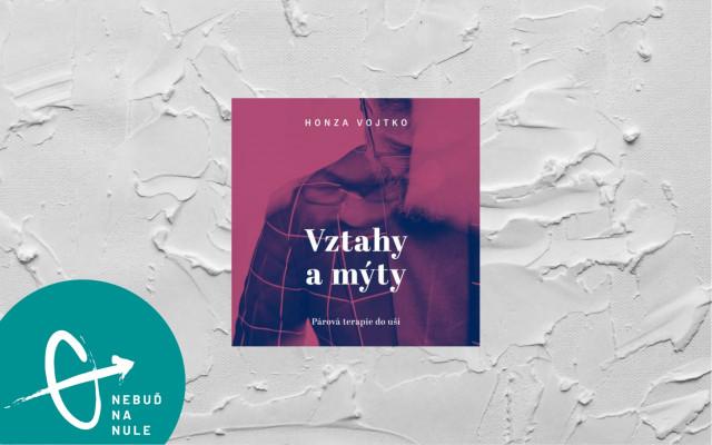 """Audiokniha """"Vztahy a mýty""""  Honzy Vojtka"""