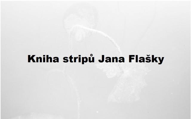 Kniha stripů Jana Flašky
